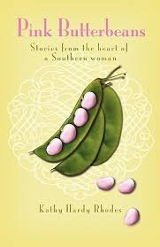 Pink Butterbeans: Stories from the Heart of a Southern Woman by Kathy Rhodes