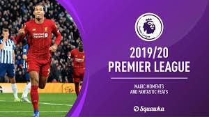 Premier League 2019/20 season review: Incredible moments