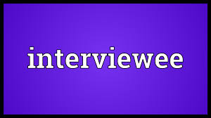 interviewee meaning interviewee meaning