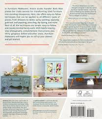 furniture makeovers. Furniture Makeovers: Simple Techniques For Transforming With Paint, Stains, Paper, Stencils, And More: Barb Blair, J. Aaron Greene, Holly Becker: Makeovers