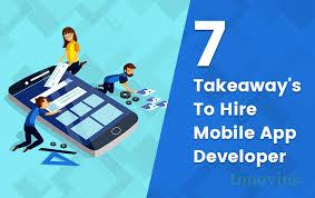 App Developer And Designer 7 Takeaways To Hire Mobile App Developer