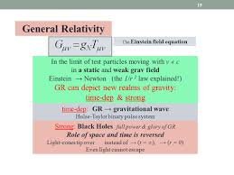 15 general relativity gr can depict new realms of gravity the einstein field equation