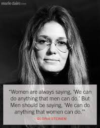 Gloria Steinem Quotes Delectable 48 Times Gloria Steinem Said What Women Were Thinking International