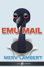 <b>Emu</b>-<b>mail</b> (AUK New Authors Book 19) eBook: <b>Merv Lambert</b> ...