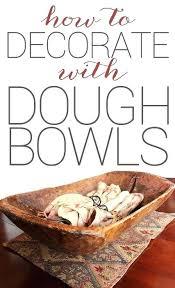 Dough Bowl Decorating Ideas Decorative Bowl Ideas Decorating A Dough Bowl For Every Season 56