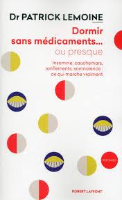 Amazon.fr - Dormir sans médicaments... ou presque - LEMOINE, Patrick -  Livres