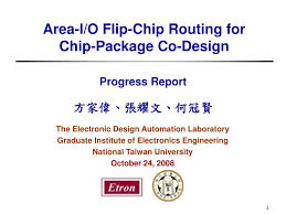 Flip Chip Package Design Ppt Area I O Flip Chip Routing For Chip Package Co Design