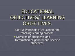educational objectives educational objectives learning objectives <ul><li>unit v principals