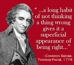 Common Sense Thomas Paine Quotes Beauteous A Long Habit Of Not Thinking A Thing Wrong Gives It A Superficial