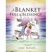 A Blanket Full of Blessings: Lana Ratliff: 9781622302444 ...