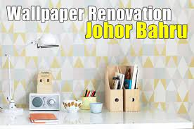 Wallpaper Renovation Johor bahru Johor ...