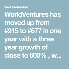 Worldventures Growth Chart Worldventures Has Moved Up From 915 To 677 In One Year