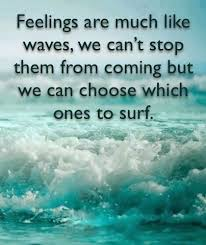 Feelings Are Like Waves Quotes Positive Quotes Quote Waves Truth Enchanting Waves Quotes