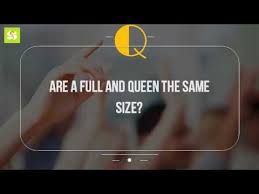 Are A Full And Queen The Same Size?