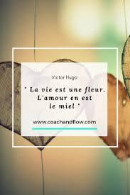 La Vie Est Une Fleur Lamour En Est Le Miel Citation Citations