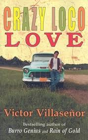 crazy loco love by victor villasenor 4371499