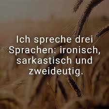 ᐅ Ich Spreche Drei Sprachen Ironisch Sarkastisch Und Zweideutig