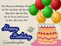 Feel free to tweak or change any of these messages to make them. The Warmest Birthday Wishes To The Sunshine Of My Life Happy Birthday Granddaughter Wishbirthday Com