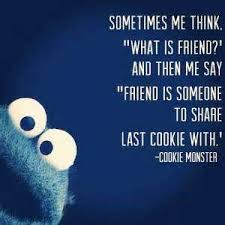 cookie monster quotes love. Perfect Quotes Cookie Cookiemonster Quote Friends Lovely Love Enjoy Enjoylife Cute1 Intended Cookie Monster Quotes Love R