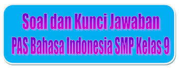 You might also like more from author. Soal Dan Kunci Jawaban Pas Bahasa Indonesia Smp Kelas 9 Kurikulum 2013 Tahun Pelajaran 2019 2020 Didno76 Com