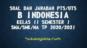 Adanya kebebasan untuk berekspresi b. Download Soal Pts Uts B Indonesia Kelas 11 Semester 1 Sma Smk Ma Kurikulum 2013 Tp 2020 2021 Sobang 2