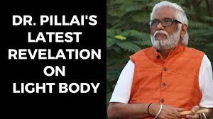Dr Pillai Light Body Dr Pillais Latest Revelation On Light Body