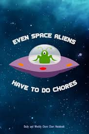Alien Chart Even Space Aliens Have To Do Chores Daily And Weekly Chore