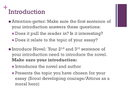 to kill a mockingbird essay ppt video online  introduction attention getter make sure the first sentence of your introduction answers these questions