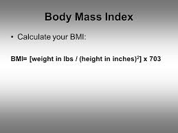 9 mass index calculate your bmi bmi weight in lbs height in inches 2 x 703