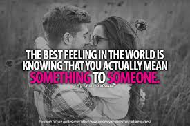 Best Quotes In The World Amazing The Best Feeling In The World