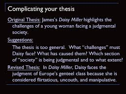 writing strong thesis statements ppt video online  9 complicating your thesis original thesis james s daisy miller