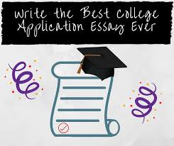 write the best college application essay ever