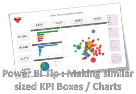 Power Bi Tip Making Similar Sized Kpi Boxes Charts Some