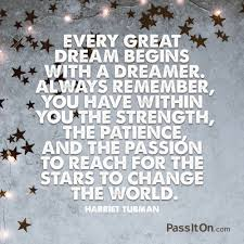 Every Great Dream Begins With A Dreamer Always Remember You Have