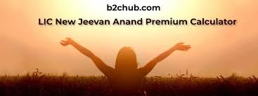 Lic New Jeevan Anand 815 Premium Chart Life Insurance Corporation Lic New Jeevan Anand Premium