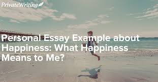personal essay example about happiness what happiness means to me