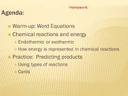 word equations chemical reactions and energy endothermic or exothermic how energy is represented in chemical reactions practice predicting