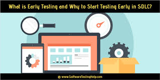start test what is early testing and why to start testing early in sdlc practical