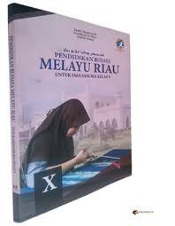 Materi pembelajaran disusun dengan sederhana… Buku Pegangan Siswa Budaya Melayu Riau Bmr Kelas X K13 Sma Smk Ma Budaya Melayu Riau