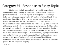 citizenship friendship essay feedback the prompt what does  category 1 response to essay topic i believe that bellah is completely right on
