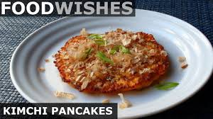 Modify every recipe and make it your own culinary creation! Kimchi Pancakes With Dancing Fish Flakes Food Wishes Youtube