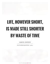 Short Quotes About Time Custom Time Is Short Quotes Sayings Time Is Short Picture Quotes