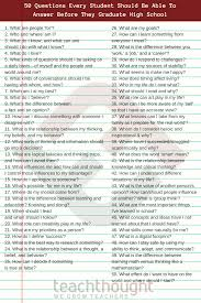 Things To Do After High School 50 Questions Every Student Should Be Able To Answer Before
