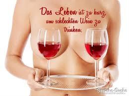 Schlechter Wein Nicht Mit Mir Sprüche Suche