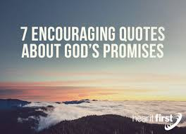 God Encouragement Quotes 100 Encouraging Quotes About God's Promises News Hear It First 10