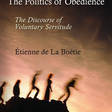 the politics of obedience the discourse of voluntary servitude  the politics of obedience the discourse of voluntary servitude institute
