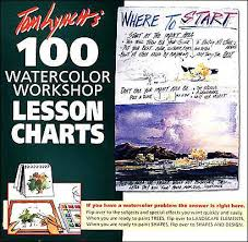 Tom Lynch 100 Watercolor Workshop Lesson Charts Tom Lynchs 100 Watercolor Workshop Lesson Charts Other Format