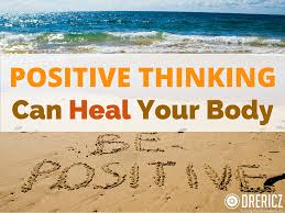 4 Ways Positive Thinking Can Heal Your Body | DrEricZ.com