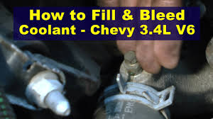 how to fill bleed coolant chevy 3 4l v6