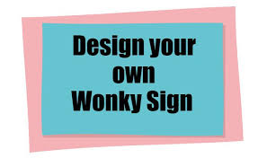 design your own wonky sign and we will make and ship to you